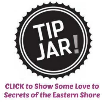 Tip Jar for Donations To Secrets of the Eastern Shore
