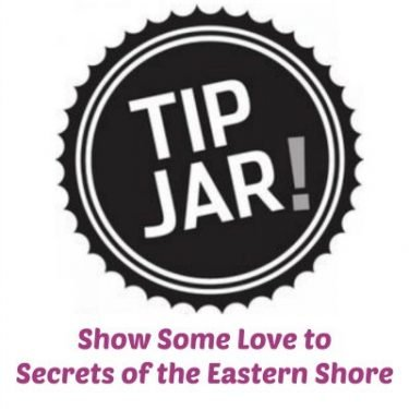 Tip Jar for Secrets of the Eastern Shore