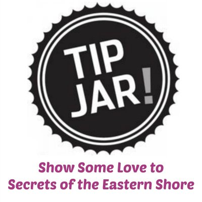 Tip Jar for Secrets of the Eastern Shore