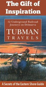 Tubman Travels: 32 Underground Railroad Journeys on Delmarva