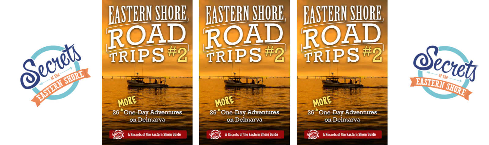 COMING SOON! Eastern Shore Road Trips #2: 26 MORE Adventures on Delmarva